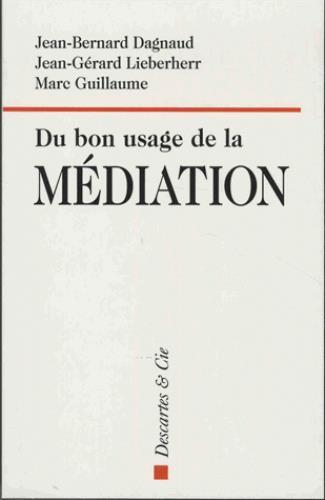 DU BON USAGE DE LA MEDIATION