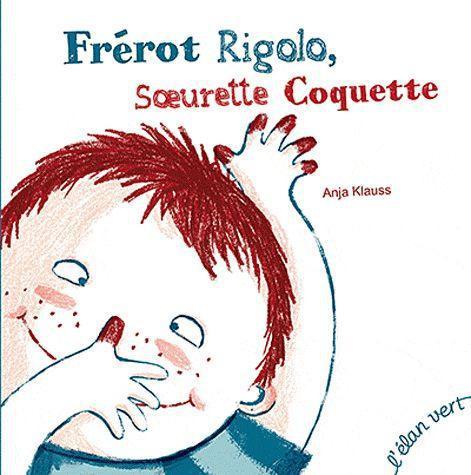 FREROT RIGOLO, SOEURETTE COQUETTE