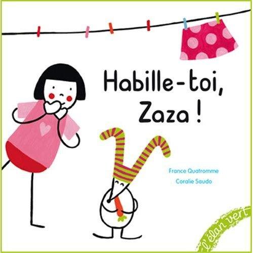 HABILLE-TOI ZAZA !