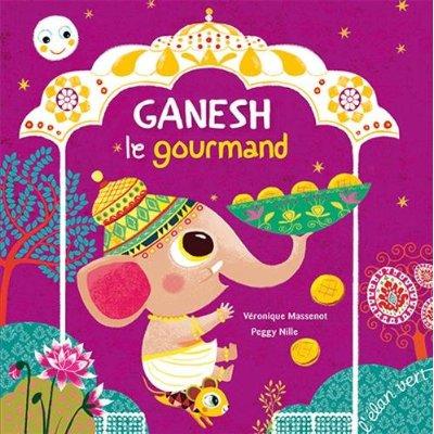 GANESH LE GOURMAND D'APRES UNE HISTOIRE DE LA TRADITION HINDOUE