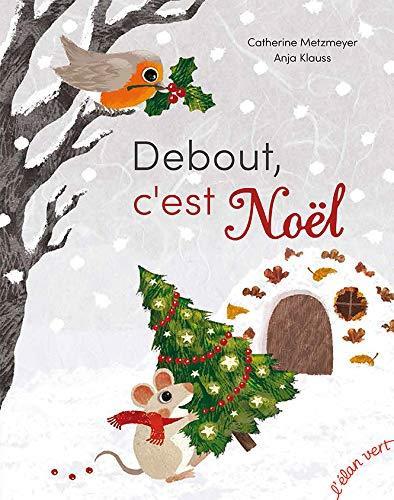 DEBOUT, C'EST NOEL !