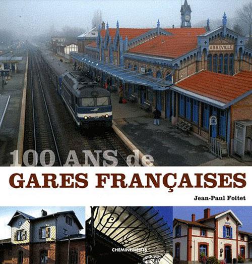 100 ANS DE GARES FRANCAISES