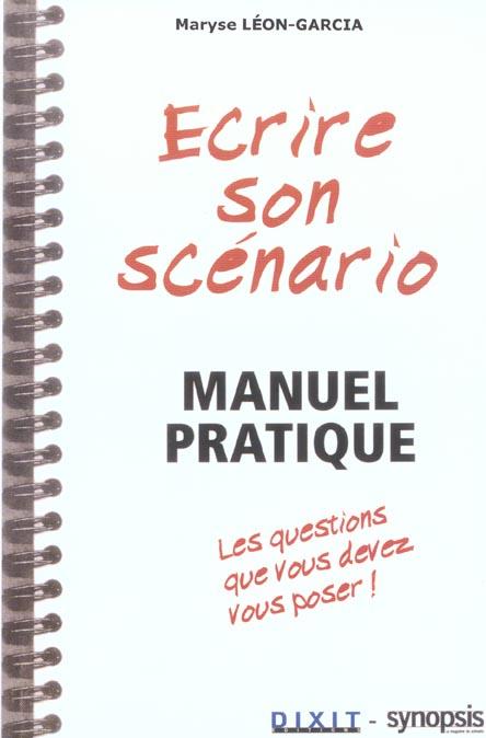 ECRIRE SON SCENARIO - MANUEL PRATIQUE