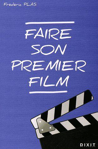 FAIRE SON PREMIER FILM