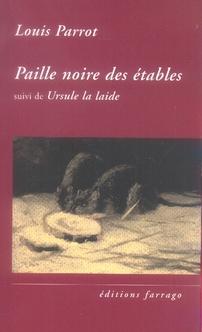 PAILLE NOIRE DES ETABLES - SUIVI DE URSULE LA LAIDE
