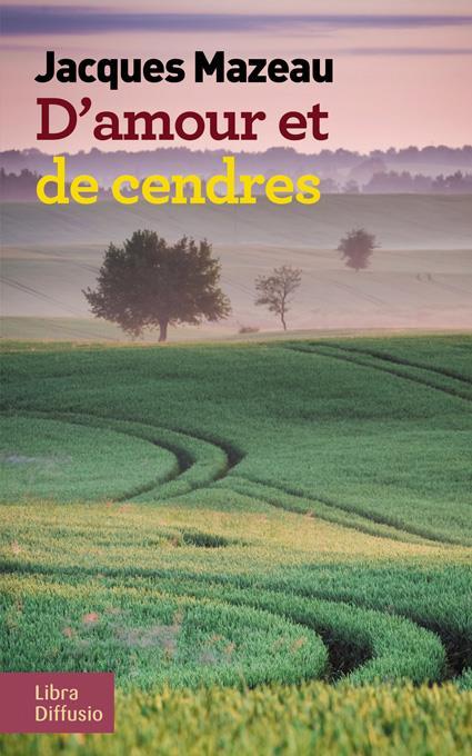 D'AMOUR ET DE CENDRES