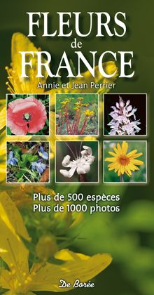 FLEURS DE FRANCE - PLUS DE 500 ESPECES, PLUS DE 1000 PHOTOS
