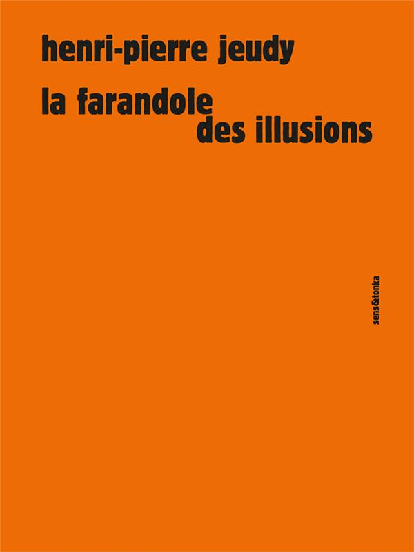LA FARANDOLE DES ILLUSIONS