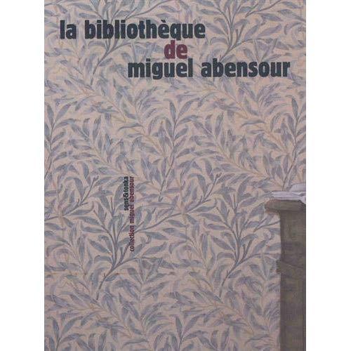 LA BIBLIOTHEQUE DE MIGUEL ABENSOUR