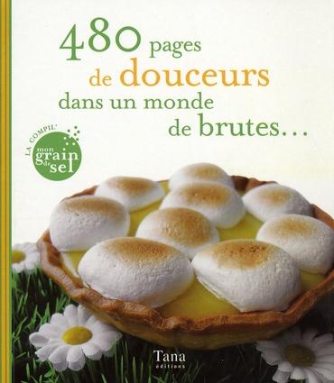 480 PAGES DE DOUCEURS DANS UN MONDE DE BRUTES