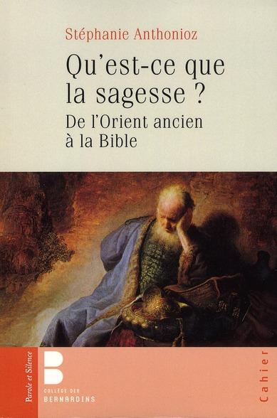 QU'EST CE QUE LA SAGESSE - DE L'ORIENT ANCIEN A LA BIBLE