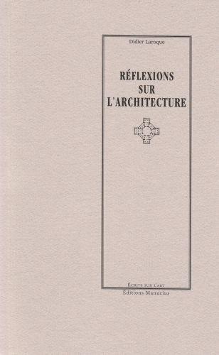 REFLEXIONS SUR L'ARCHITECTURE