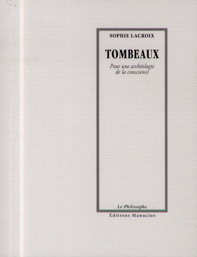 TOMBEAUX - POUR UNE ARCHEOLOGIE DE LA CONSCIENCE