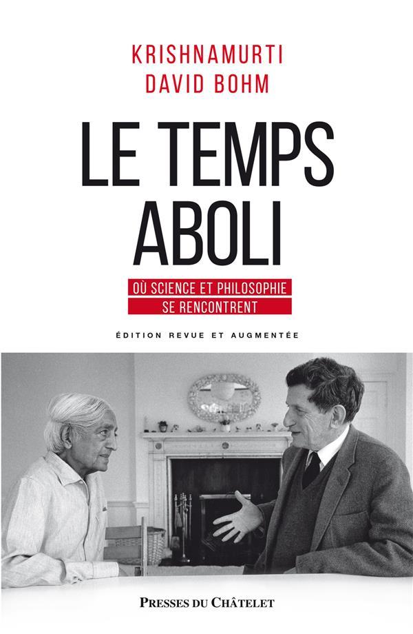 LE TEMPS ABOLI - OU SCIENCE ET PHILOSOPHIE SE RENCONTRENT