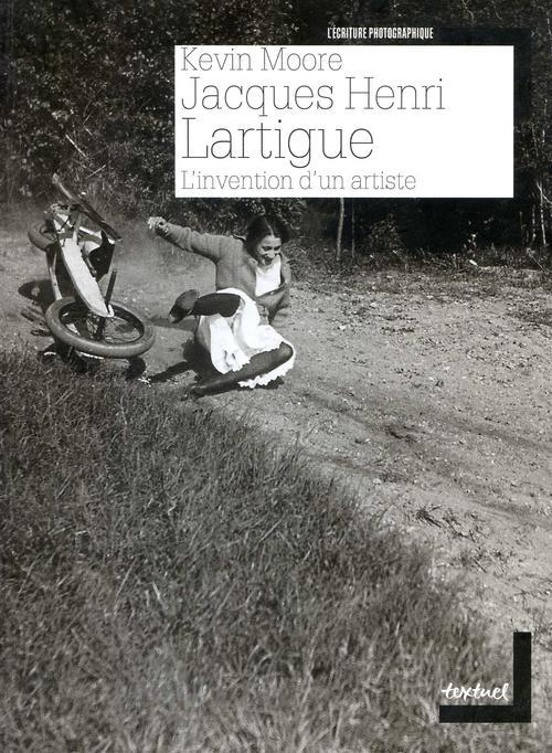 JACQUES HENRI LARTIGUE, L'INVENTION D'UN ARTISTE