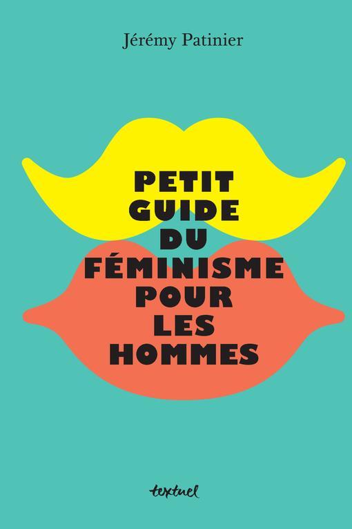 PETIT GUIDE DU FEMINISME POUR LES HOMMES