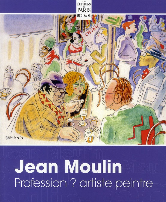 JEAN MOULIN PROFESSION ? ARTISTE PEINTRE
