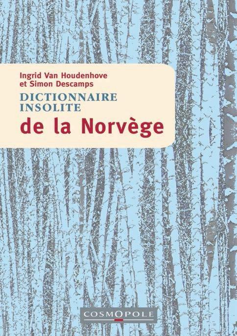 DICTIONNAIRE INSOLITE DE LA NORVEGE