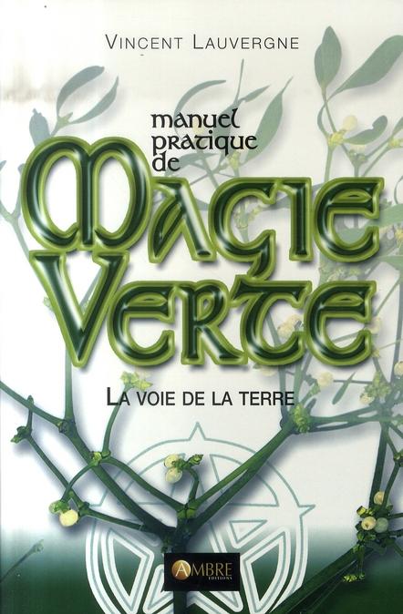 MAGIE VERTE (LA) - MANUEL PRATIQUE