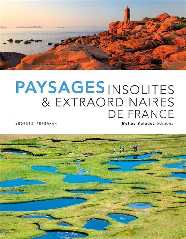 PAYSAGES INSOLITES & EXTRAORDINAIRES DE FRANCE - EDITION PRESTIGE