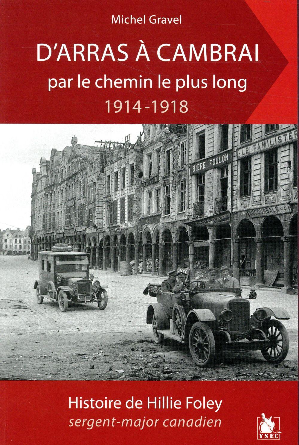 D ARRAS A CAMBRAI PAR LE CHEMIN LE PLUS LONG 1914 1918