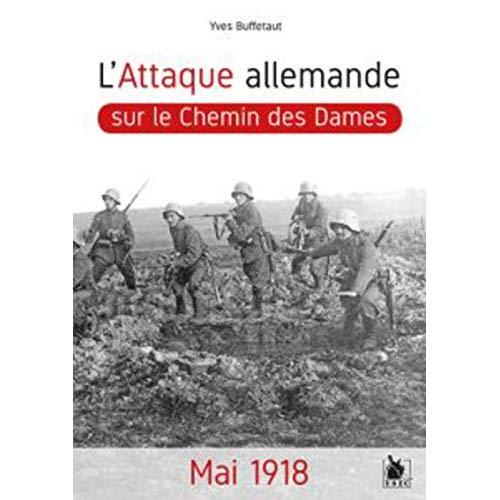L ATTAQUE ALLEMANDE SUR LE CHEMIN DES DAMES - MAI 1918
