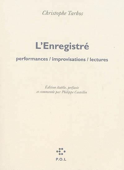 L'ENREGISTRE (PERFORMANCES / IMPROVISATIONS / LECTURES)