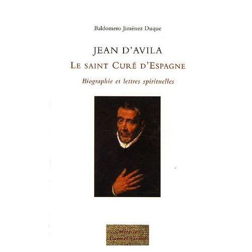 JEAN D'AVILA, LE SAINT CURE D'ESPAGNE