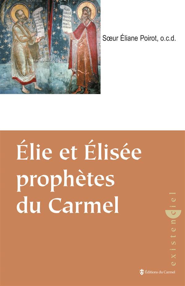 ELIE ET ELISEE PROPHETES DU CARMEL