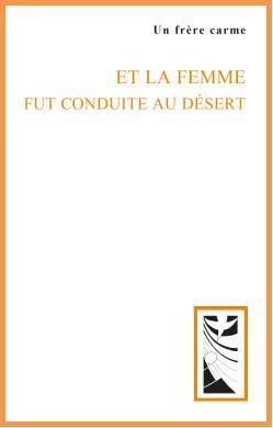 ET LA FEMME FUT CONDUITE AU DESERT