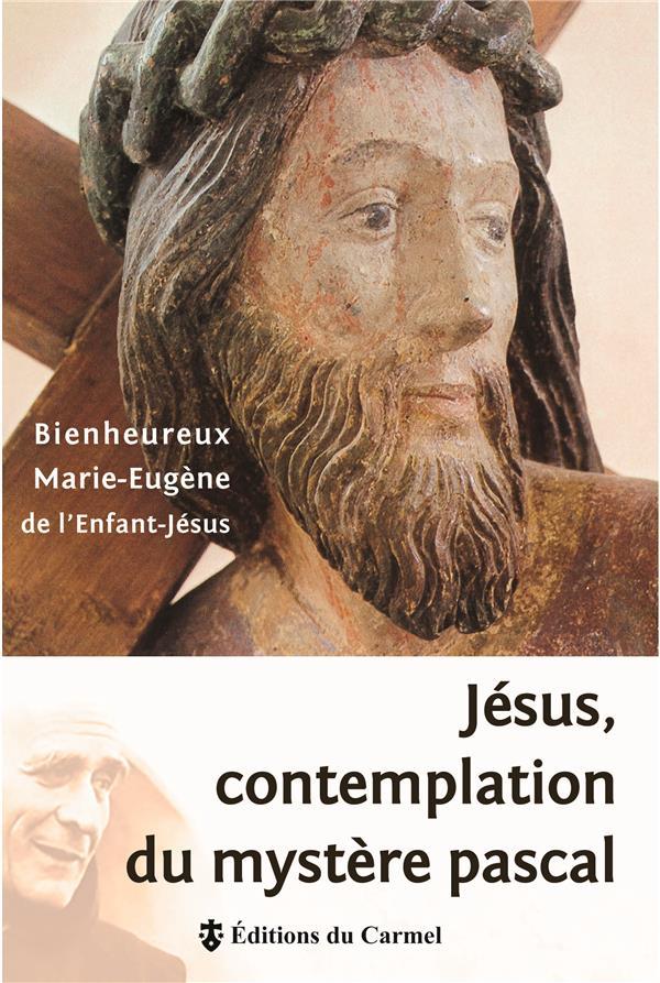 JESUS, CONTEMPLATION DU MYSTERE PASCAL