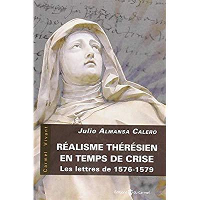 REALISME THERESIEN EN TEMPS DE CRISE. LES LETTRES DE 1576-1579