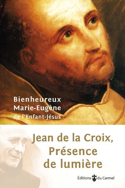 JEAN DE LA CROIX, PRESENCE DE LUMIERE