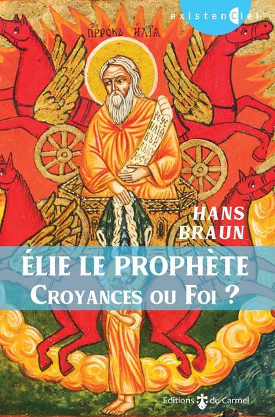 ELIE LE PROPHETE : CROYANCES OU FOI ?