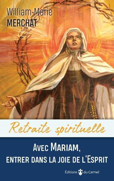 AVEC MARIAM, ENTRER DANS LA JOIE DE L'ESPRIT