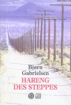 HARENG DES STEPPES - VOYAGES AU PAYS DE L'AUTRE COTE