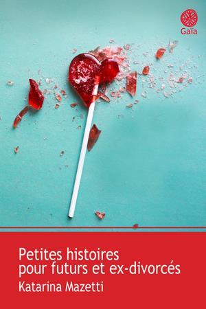 PETITES HISTOIRES POUR FUTURS ET EX-DIVORCES (KAYAK)