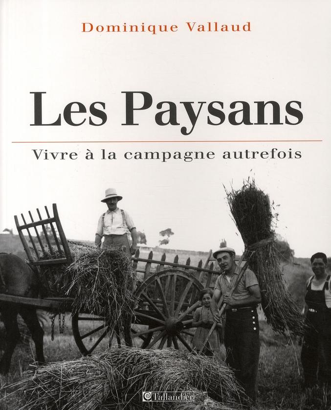 LES PAYSANS VIVRE A LA CAMPAGNE AUTREFOIS