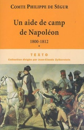 UN AIDE DE CAMP DE NAPOLEON 1800-1812