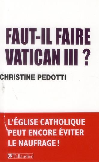 FAUT-IL FAIRE VATICAN III