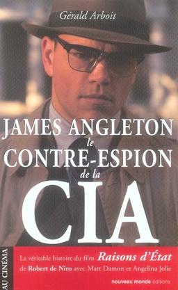 JAMES ANGLETON LE CONTRE-ESPION DE LA CIA