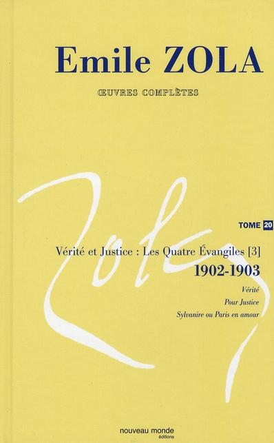 OEUVRES COMPLETES D'EMILE ZOLA, TOME 20 - VERITES ET JUSTICE. LES QUATRE EVANGILES (3) (1902-1903)