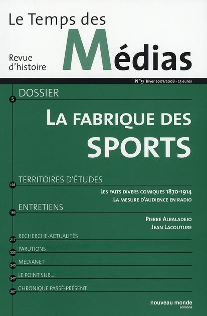 LE TEMPS DES MEDIAS N  9 - LA FABRIQUE DES SPORTS