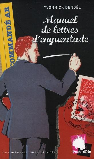 MANUEL DE LETTRES D'ENGUEULADE