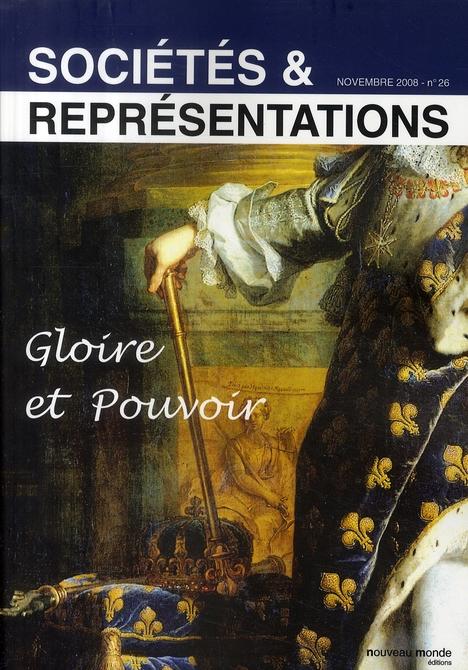 SOCIETES ET REPRESENTATIONS N  26 - GLOIRE ET POUVOIR