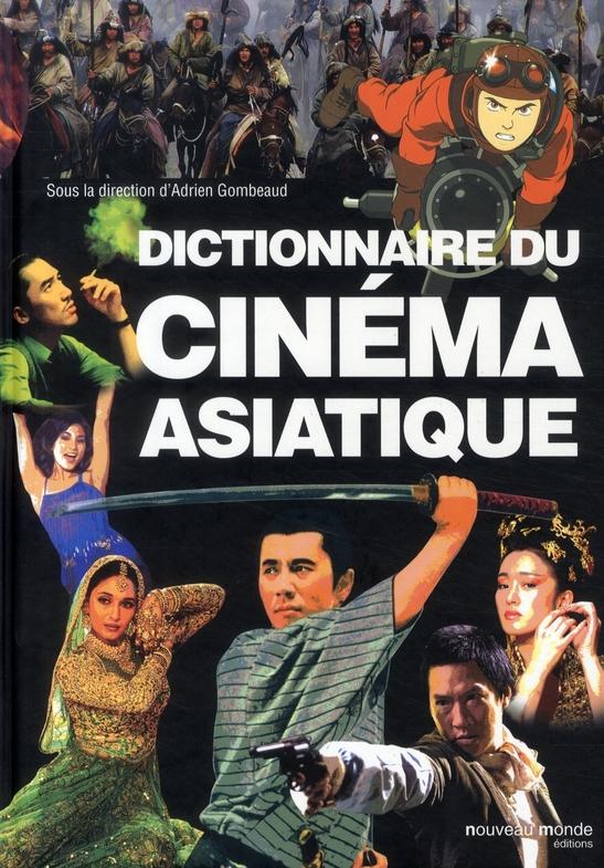 DICTIONNAIRE DU CINEMA ASIATIQUE