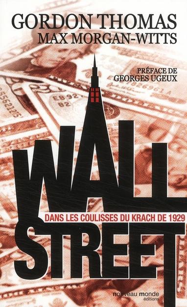 WALL STREET - DANS LES COULISSES DU KRACH DE 1929