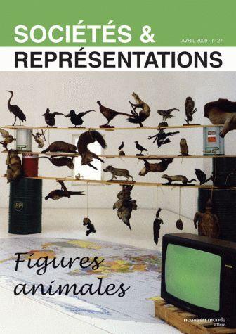 SOCIETES ET REPRESENTATIONS N  27 - FIGURES ANIMALES