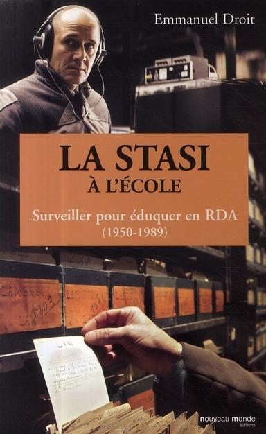 LA STASI A L'ECOLE, SURVEILLER POUR EDUQUER EN RDA (1950-1989) - LA STASI ET LA JEUNESSE EN RDA