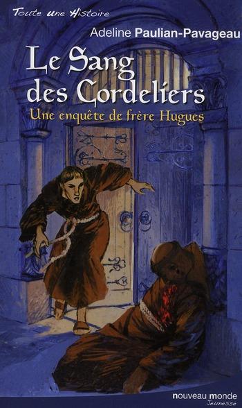 LE SANG DES CORDELIERS - UNE ENQUETE DE FRERE HUGUES